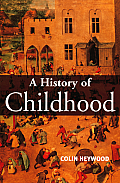 History of Childhood Children & Childhood in the West from Medieval to Modern Times