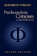 Psychoanalytic Criticism: A Reappraisal