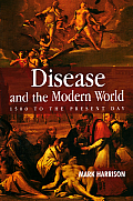 Disease & the Modern World 1500 to the Present Day