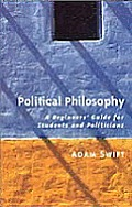 Political Philosophy A Beginners Guide For
