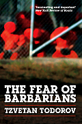 Fear Of The Barbarians