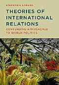 Theories Of International Relations Contending Approaches To World Politics