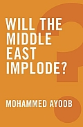 Will the Middle East Implode