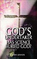 Gods Undertaker Has Science Buried God
