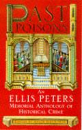 Past Poisons An Ellis Peters Memorial An