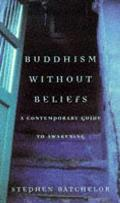 Buddhism Without Beliefs A Contemporary