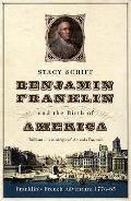 Benjamin Franklin & the Birth of America