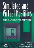 Simulated and Virtual Realities: Elements of Perception