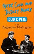 Dud & Pete The Dagenham Dialogues