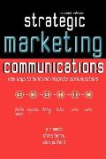 Strategic Marketing Communications: New Ways to Build and Integrate Communications