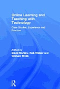 Online Learning and Teaching with Technology: Case Studies, Experience and Practice