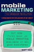 Mobile Marketing The Message Revolutio