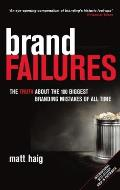 Brand Failures The Truth about the 100 Biggest Branding Mistakes of All Time