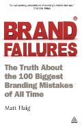 Brand Failures The Truth about the 100 Biggest Branding Mistakes of All Times
