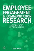 Employee Engagement & Communication Research: Measurement, Strategy & Action