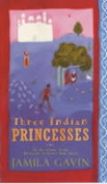 Three Indian Princesses The Stories Of