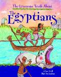 The Gruesome Truth about the Egyptians. Written by Jillian Powell