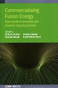 Commercialising Fusion Energy: How Small Businesses Are Transforming Big Science