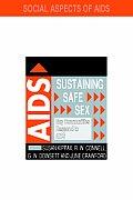 Sustaining Safe Sex: Gay Communities Respond to AIDS