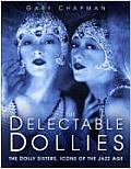 Delectable Dollies The Dolly Sisters Ico