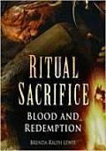Ritual Sacrifice Blood & Redemption