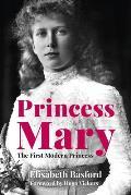 Princess Mary The First Modern Princess