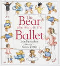 Bear Who Went to the Ballet