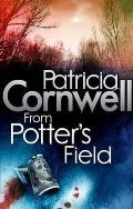 From Potter's Field. Patricia Cornwell