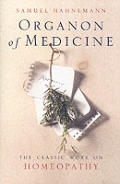 Organon Of Medicine The Classic Work On