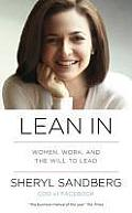Lean In Women Work & the Will to Lead