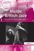 Inside British Jazz: Crossing Borders of Race, Nation and Class