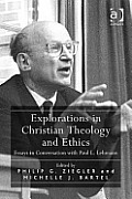 Explorations in Christian Theology and Ethics: Essays in Conversation with Paul L. Lehmann