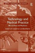 Technology and Medical Practice: Blood, Guts and Machines
