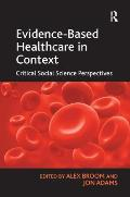 Evidence-Based Healthcare in Context: Critical Social Science Perspectives