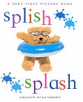 Splish Splash A Very First Picture Book
