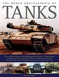 World Encyclopedia of Tanks An Illustrated History & Comprehensive Directory of Tanks Around the World with Over 700 Photographs of Historical
