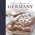 Classic Recipes of Germany: Traditional Food and Cooking in 25 Authentic Dishes