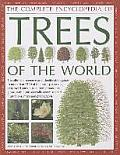 The Completed Encyclopedia of Trees of the World: The Ultimate Reference and Identification Guide to More Than 1300 of the Most Spectacular, Best-Love