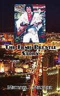 The Ernie Prettle Story