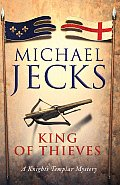 King of Thieves A Knights Templar Mystery