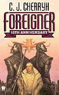 Foreigner: A Foreigner Novel: Foreigner 1: 10th Anniversary Edition