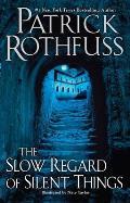 The Slow Regard of Silent Things (Kingkiller Chronicles Novella)