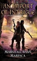 Import of Intrigue Maradaine Constabulary Book 2