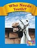Who Needs Teeth? (Compass Point Phonics Readers)