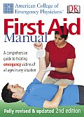 First Aid Manual A Comprehensive Guide to Treating Emergency Victims of All Ages in Any Situation