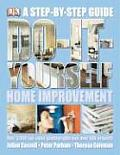 Do It Yourself Home Improvement Step by Step Guide to Home Improvement