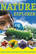 Nature Explorer Explore Nature with More Than 100 Fun Activities