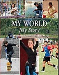 My World, My Story: Life Stories from Teens from Around the World