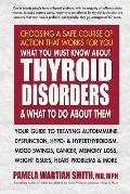 What You Must Know about Thyroid Disorders & What to Do about Them Your Guide to Treating Autoimmune Dysfunction Hypo & Hyperthyroidism Mood S