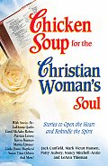 Chicken Soup for the Christian Womans Soul Stories to Open the Heart & Rekindle the Spirit